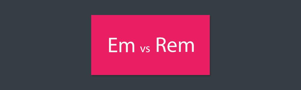 مقایسه rem و em در css
